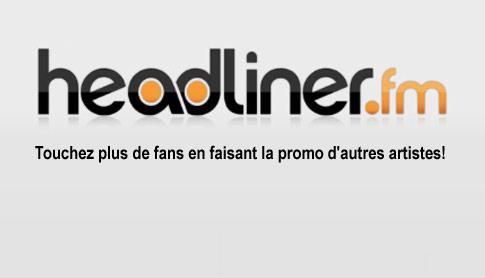 headliner Touchez plus de fans avec Headliner !