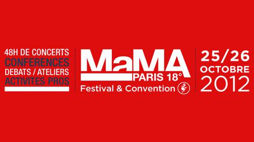 mama MaMA 2012 à Paris les 25 et 26 octobre