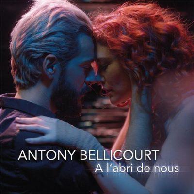 ANTONY BELLICOURT A l'abri de nous